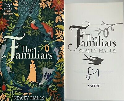 Stacey Halls The Familiars Signed Autographed 1St Edition Hardback Book