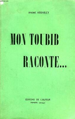 MON TOUBIB RACONTE... ASSAILLY ANDRE Occasion Livre