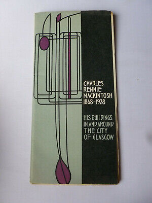 Charles Rennie Mackintosh 1868-1928 - His Buildings - City of Glasgow - Guide