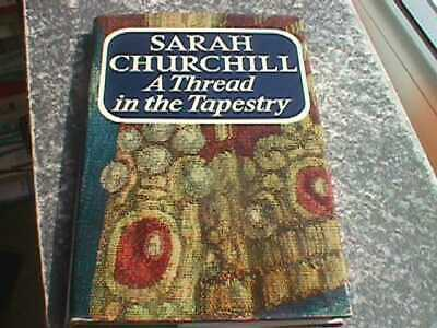 A Thread in the Tapestry by Sarah Churchill - Hardback, 1967 (Winston Churchill)