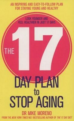 NEW The 17 Day Plan to Stop Aging By Dr. Mike Moreno Paperback Free Shipping