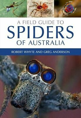 NEW A Field Guide to Spiders of Australia By Robert Whyte Paperback