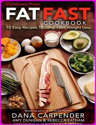 Fat Fast : 50 Easy Recipes to Jump Start Your Low Carb Weight Loss [ E--B00K ]