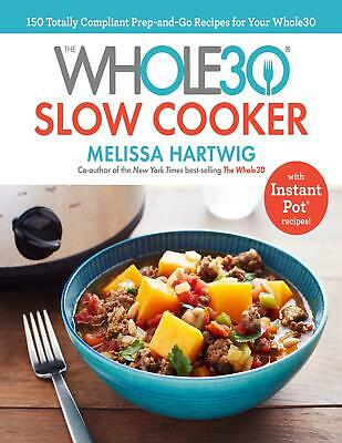 The Whole30 Slow Cooker 2018 by Melissa Hartwig (E-B00K||E-MAILED) #05