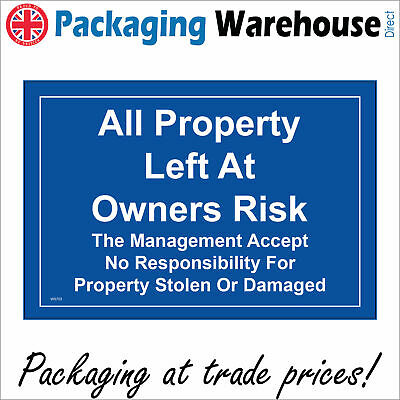 All Property Left At Owners Risk Sign Ws753 Safety Sticker Rigid Indoor Outdoor