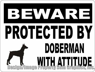 Beware Protected by Doberman w/Attitude Sign. Size Choice. Gift Pinscher Owners
