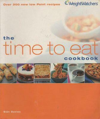 The Time to Eat Cookbook (Weightwatchers) by Sian Davies, Acceptable Used Book (