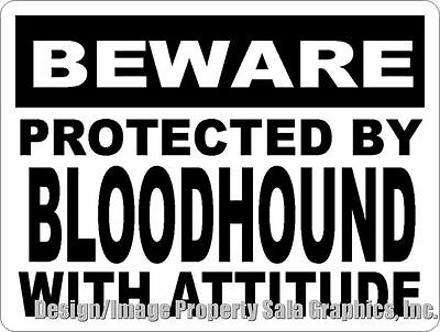 Beware Protected by Bloodhound w/Attitude Sign. Size Options. Gift for Dog Lover
