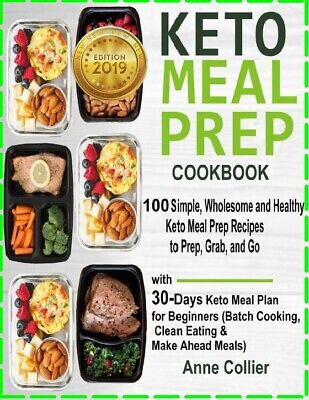Keto Meal Prep Cookbook: 100 Simple, Wholesome and Healthy [E--B00K] 2019 NEW ✓