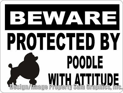 Beware Protected by Poodle w/Attitude Sign. Size Options. Gift for Dog Lovers