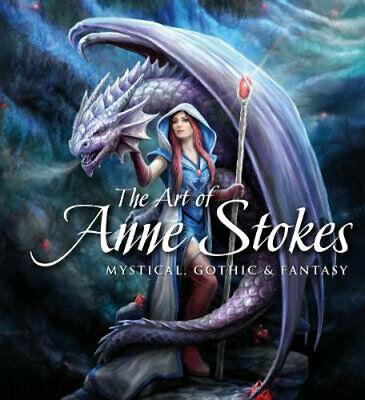 NEW The Art of Anne Stokes By John Woodward Hardcover Free Shipping