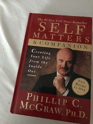 Self Matters & Companions  Creating Your Life From The Inside Out By Phillip C M