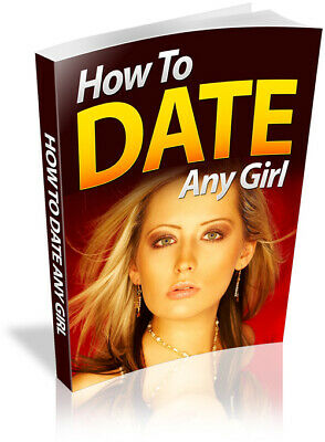 How To Date Any Girl pdf e book guide with master resell rights + Free shipping