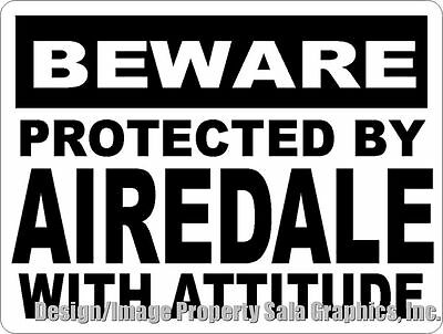 Beware Protected by Airedale w/ Attitude Sign. Size Options. Terrier Gift Decor
