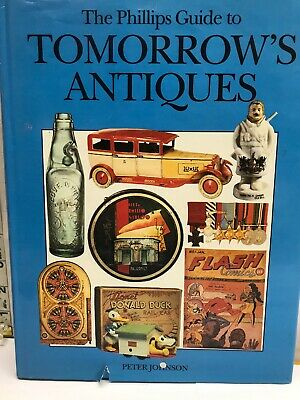 Phillips Guide To Tomorrow's Antiques Hardcover collector Book Identification