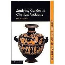 Studying Gender in Classical Antiquity [Key Themes in Ancient History]