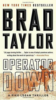 Operator Down A Pike Logan Thriller by Taylor, Brad, NEW Book, FREE & Fast Deliv