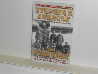 The Wild Blue (WWII US Army Air Corps B-24 Germany) by Stephen E. Ambrose Book