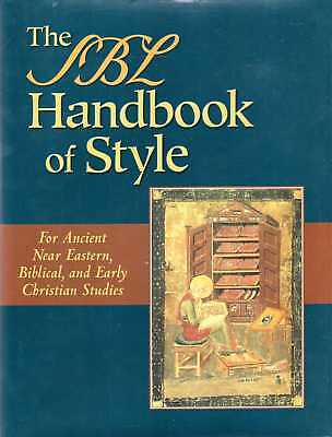 Various Contributors THE SBL HANDBOOK OF STYLE: FOR ANCIENT NEAR EASTERN, BIBLIC