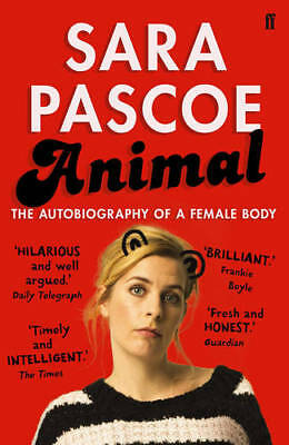 Animal: The Autobiography of a Female Body, Pascoe, Sara, New Book