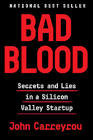 Bad Blood : Secrets and Lies in Silicon Valley by John Carreyrou (2018,.PDF/EPUB