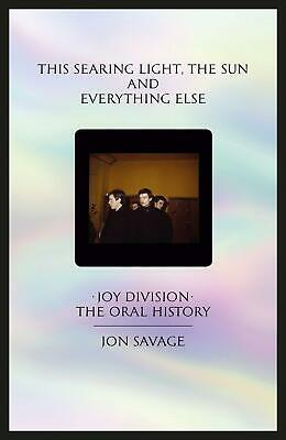 This searing light, the sun and everything else by Jon Savage