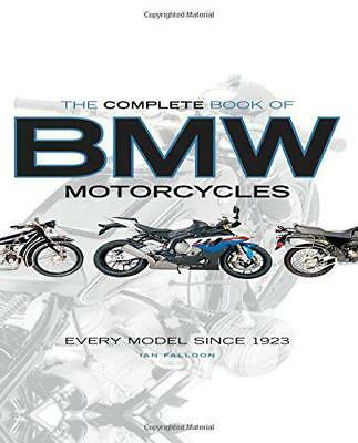 The Complete Book of BMW Motorcycles: Every Model Since 1923 by Falloon, Ian, NE