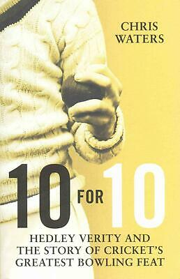 10 for 10: Hedley Verity and the Story of Cricket's Greatest Bowling Feat by Chr
