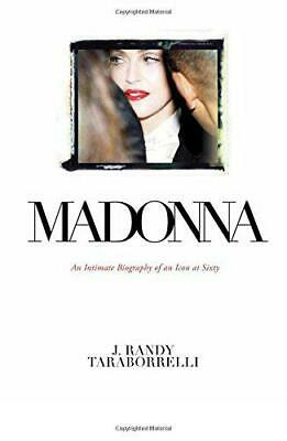 Madonna: An Intimate Biography of an Icon at Sixty by Taraborrelli, J. Randy, NE