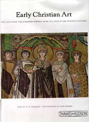 Volbach, W F & Hirmer, Max EARLY CHRISTIAN ART - THE LATE ROMAN AND BYZANTINE EM