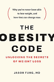 The Obesity Code : Unlocking the Secrets of Weight Loss by Jason Fung
