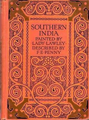 Penny, F E & Lawley, Lady SOUTHERN INDIA PAINTED AND DESCRIBED 1914 Hardback BOO