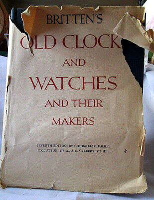 1956 Britten's Old Clock & Watches And Their Makers Reference Book 7th print rd