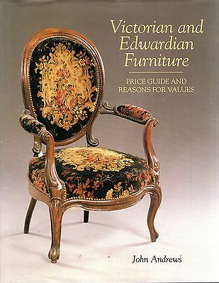 Andrews, John VICTORIAN & EDWARDIAN FURNITURE : PRICE GUIDE AND REASONS FOR VALU