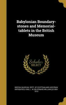 Babylonian Boundary-Stones and Memorial-Tablets in the British Museum (Hardback