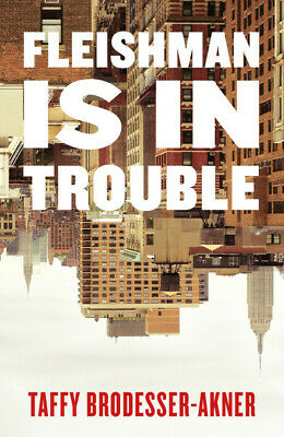 FLEISHMAN IS IN TROUBLE by Taffy Brodesser-Akner  BRAND NEW PAPERBACK (2019)