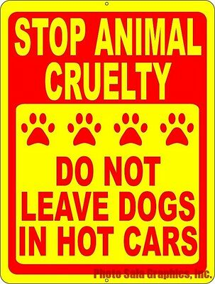 Stop Animal Cruelty Sign Do Not Leave Dogs in Hot Cars. Size Options. Dog Safety