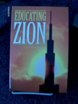 EDUCATING ZION Riveting Speeches Refined the Course of LDS Higher Ed SB Mormon