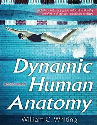 Dynamic Human Anatomy 2nd Edition with Web Study Guide by Whiting, William C N