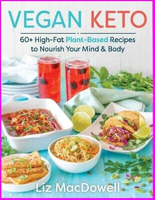 Vegan Keto by Liz MacDowell  [ E--B00K ] 418 pages - NEW  2018  Fast Delivery