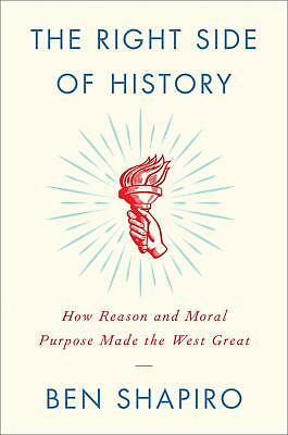 Right Side Of History Reason And Moral Purpose Made The West Great