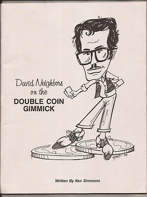 DAVID NEIGHBORS ON THE DOUBLE COIN GIMMICK Written by Ken Simmons 1988
