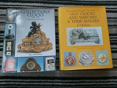 Old Collectable Clocks 1840 - 1940 & Old Clocks Watches and their Makers Books