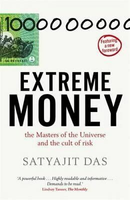NEW Extreme Money By Satyajit Das Paperback Free Shipping
