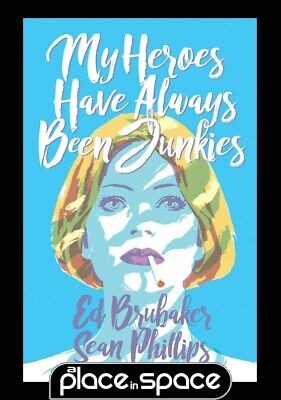 My Heroes Have Always Been Junkies - Hardcover