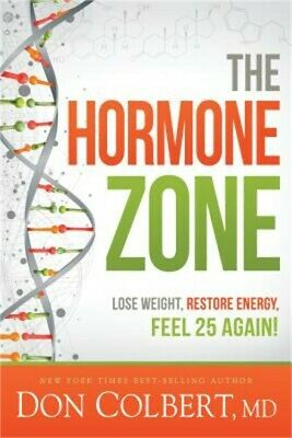 Dr. Colbert's Hormone Health Zone: Lose Weight, Restore Energy, Feel 25 Again! (