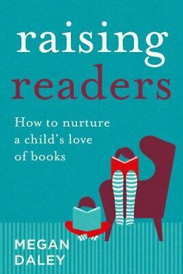 NEW Raising Readers By Megan Daley Paperback Free Shipping