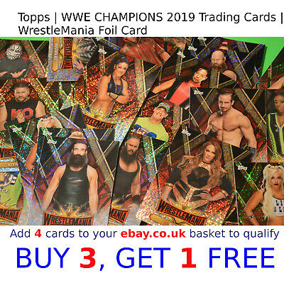 WWE CHAMPIONS 2019 | Topps | SELECT YOUR > WrestleMania Superstars Foil cards