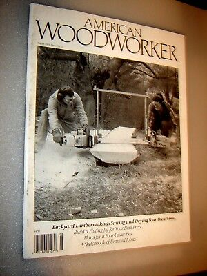 AMERICAN WOODWORKER MAGAZINE -Issue #21, August, 1991 -Backyard Lumber