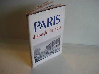 1944 PARIS THROUGH THE AGES by J. Wilhem France French History WWII Era Book